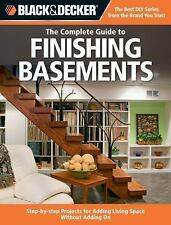 Black & Decker The Complete Guide to Finishing Basements: Step-by-step Projects