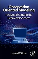 Observation Oriented Modeling: Analysis of Cause in the Behavioral Sciences (E..