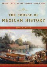 The Course of Mexican History by Susan M. Deeds, William L. Sherman, Michael C.