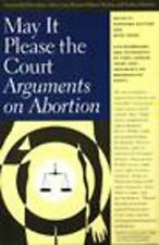 May It Please the Court: Arguments on Abortion by Guitton, Stephanie; Irons, Pe