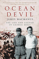 James MacManus Ocean Devil: The life and legend of George Hogg Very Good Book