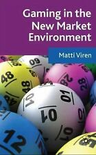 Gaming in the New Market Environment by Matti Viren (2008, Hardcover)