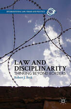 Law and Disciplinarity: Thinking Beyond Borders (International Law, Crime, and P