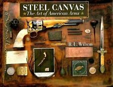 Not Used : Steel Canvas: The Art of American Arms (Hardcover) Has Remainder mark