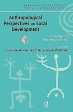 Anthropological Perspectives on Local Development: Knowledge and sentiments in c