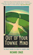 "Out Of Your Townie Mind : "" The Reality Behind The Dream Of Country Living"", Ric"