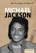 Essential Critiques Set 2 Ser.: How to Analyze the Music of Michael Jackson...
