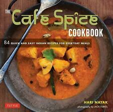 The Cafe Spice Cookbook: 84 Quick and Easy Indian Recipes for Everyday Meals by