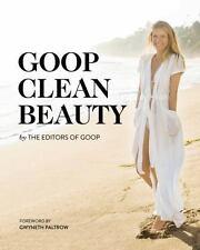 Goop Clean Beauty by Goop Editors (2016, Hardcover)