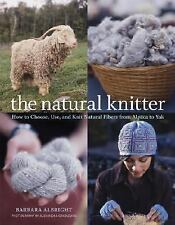 The Natural Knitter: How to Choose, Use, and Knit Natural Fibers from -ExLibrary