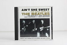 CD The Beatles AINT SHE SWEET - The Early Tapes Of - 2002 Universal