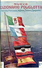 NUOVO DIZIONARIO POLIGLOTTA  (ITALIANO, FRANCESE, INGLESE, TEDESCO, SPAGNOLO)