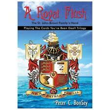 A Royal Flush : Playing the Cards You've Been Dealt Trilogy - the St....