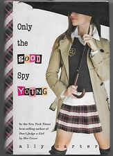 Gallagher Girls: Only the Good Spy Young by Ally Carter (2010, Hardcover)