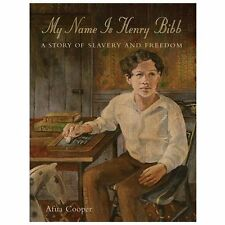 My Name Is Henry Bibb: A Story of Slavery and Freedom-ExLibrary