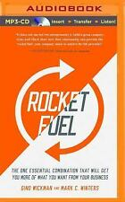 Rocket Fuel : The One Essential Combination That Will Get You More of What...