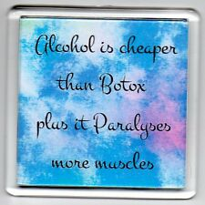 FRIDGE MAGNET Quotes Saying Gift Present Novelty Funny BOTOX AND ALCOHOL
