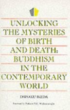 Unlocking the Mysteries of Birth and Death: Buddhism in the Contempora-ExLibrary