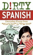 Dirty Spanish by Juan Caballero (2011 Paperback) 5X-45