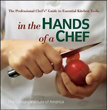 In the Hands of a Chef: The Professional Chef's Guide to Essential Kitchen Tool