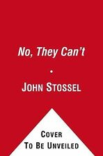 No, They Can't : Why Government Fails-But Individuals Succeed by John Stossel...