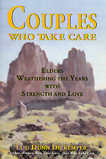 Couples Who Take Care: Elders Weathering the Years with Strength and Love,Diekem