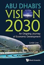 Abu Dhabi's Vision 2030 : An Ongoing Journey of Economic Development by Linda...