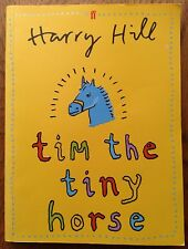 TIM THE TINY HORSE by Harry Hill (Paperback, 2007) Very Good Condition
