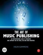 The Art of Music Publishing: An Entrepreneurial Guide to Publishing and Copyrigh