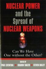 Nuclear Power and the Spread of Nuclear Weapons: Can We Have One Without the...