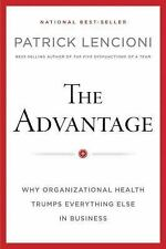 J-B Lencioni: The Advantage : Why Organizational Health Trumps Everything...