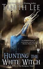 Hunting the White Witch (The Birthgrave Trilogy) by Lee, Tanith