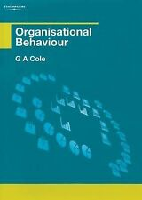 Cole, G.A. Organisational Behaviour: Theory and Practice Very Good Book