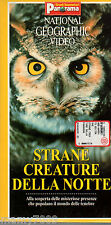 VHS=STRANE CREATURE DELLA NOTTE=NATIONAL GEOGRAPHIC VIDEO/PANORAMA=1997