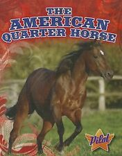 The American Quarter Horse (Pilot Books: Horse Breed Roundup)