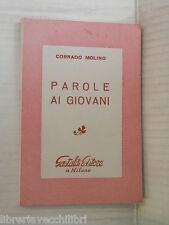 PAROLE AI GIOVANI Corrado Molino Gastaldi Editore 1966 libro romanzo narrativa