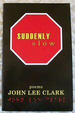 Autographed Suddenly Slow Poems John L. Clark Deafblind Signed - Softcover