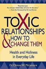 Toxic Relationships and How to Change Them : Health and Holiness in Everyday...