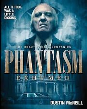 Phantasm Exhumed : The Unauthorized Companion by Dustin McNeill (2014,...