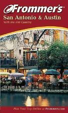 Frommer's San Antonio and Austin with the Hill Country (Frommer's Complete Guide