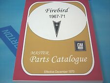 FIREBIRD MASTER PARTS CATALOG 67 to 1971 Dec 70 printing