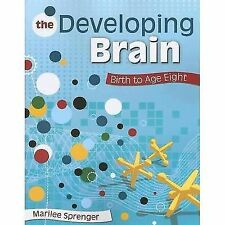 The Developing Brain : Birth to Age Eight (2008, Paperback)