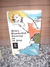 Zwanzig ist zu jung, ein Roman von Heinz Wunderlich