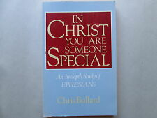IN CHRIST YOU ARE SOMEONE SPECIAL by Chris Bullard AN IN-DEPTH STUDY OF EPHESIAN