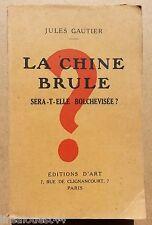 La Chine brule sera-t-elle bolchevisée ? Jules Gautier Editions d'art 1927