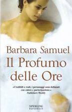 Il profumo delle ore. Romanzo di Samuel Barbara - Ed. Sperling & Kupfer