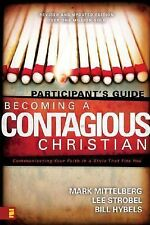 Becoming a Contagious Christian : Communicating Your Faith in a Style That...