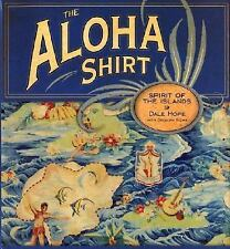 Aloha Shirt, The: Spirit Of The Islands Dale Hope Books-Acceptable Condition