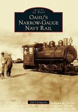 Images of Rail: Oahu's Narrow-Gauge Navy Rail by Jeff Livingston (2014,...