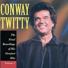 The Final Recordings of His Greatest Hits, Vol. 1 by Conway Twitty (CD,...
